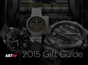 Wholesale Famous aBlogtoWatch 2015 Editors' Gift Guide: Watches To Outlive You & Impress Oligarchs Replica Trusted Dealers